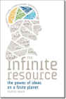 The Infinite Resource: The Power of Ideas on a Finite Planet Cover Image