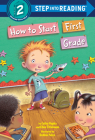How to Start First Grade (Step into Reading) Cover Image