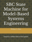 SBC State Machine for Model-Based Systems Engineering: Toward a Unified View of the System Cover Image