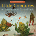 Little Creatures: An Introduction to Classical Music Cover Image