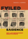 Failed Evidence: Why Law Enforcement Resists Science Cover Image