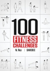 100 Fitness Challenges: Month-long Darebee Fitness Challenges to Make Your Body Healthier and Your Brain Sharper Cover Image