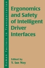 Ergonomics and Safety of Intelligent Driver Interfaces (Human Factors in Transportation) Cover Image