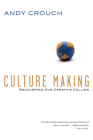 Culture Making: Recovering Our Creative Calling Cover Image