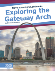 Exploring the Gateway Arch Cover Image