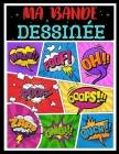 Ma bande dessinée: Bande dessinée vierge - 100 pages préfabriquées à remplir avec bulles de dialogue - Papier de haute qualité - Grand fo Cover Image