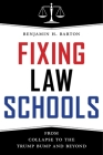 Fixing Law Schools: From Collapse to the Trump Bump and Beyond Cover Image