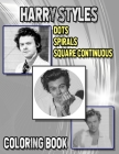 Harry Styles Dots Spirals Square Continuous Coloring Book: New kind of stress relief for harry styles fans & lovers Cover Image