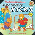 The Berenstain Bears Get Their Kicks (First Time Books(R)) Cover Image