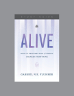 Alive: How the Resurrection of Christ Changes Everything, Teaching Series Study Guide Cover Image