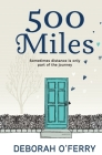 500 Miles: Sometimes distance is only part of the journey Cover Image