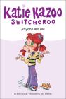Anyone But Me (Katie Kazoo) Cover Image