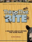 Things That Bite: Rocky Mountain Edition: A Realistic Look at Critters That Scare People Cover Image