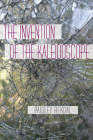 The Invention of the Kaleidoscope (Pitt Poetry Series) Cover Image