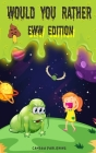 Would You Rather Eww Edition: Funny And Hilariously Challenging Questions For Boy & Girls Ages 6-12 Cover Image