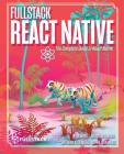 Fullstack React Native: Create beautiful mobile apps with JavaScript and React Native Cover Image