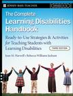 The Complete Learning Disabilities Handbook: Ready-To-Use Strategies and Activities for Teaching Students with Learning Disabilities (Jossey-Bass Teacher) Cover Image