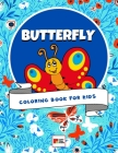 Butterfly Coloring Book for Kids: 40 Unique Pages to Color for Toddlers and Preschoolers (Girls and Boys) - Perfect Gift for Butterflies Lovers Cover Image