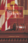 Specializing the Courts (Chicago Series in Law and Society) Cover Image