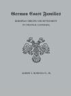 German Coast Families: European Origins and Settlement in Colonial Louisiana Cover Image