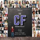 The CF Warrior Project: 65 Stories of Triumph against Cystic Fibrosis Cover Image