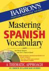 Mastering Spanish Vocabulary with Online Audio (Barron's Vocabulary) Cover Image