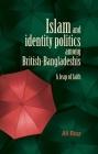 Islam and Identity Politics Among British-Bangladeshis: A Leap of Faith Cover Image