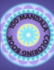 100 mandala Coloring Book: 100 Mandalas Coloring Pages for Inspiration, Stress relieving Patterns Coloring Book Cover Image