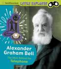 Alexander Graham Bell: The Man Behind the Telephone Cover Image