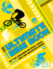 The Ultimate Bike Book: Get the Lowdown on Road, Track, BMX and Mountain Biking Cover Image