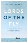 Lords of the Fly: Madness, Obsession, and the Hunt for the World Record Tarpon Cover Image
