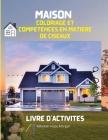 Maison Coloriage et compétences en matière de ciseaux Livre d'activités: Pages officielles à colorier et à découper avec des maisons pour les enfants Cover Image