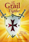 The Grail Cypher: The Secrets of Arthurian History Revealed Cover Image