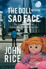 The Doll with the Sad Face: The Adventures of a Family Man Private Detective Cover Image