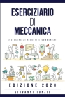 Eserciziario di Meccanica: 563 Esercizi Risolti e Commentati Edizione 2020 Cover Image