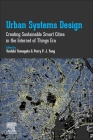 Urban Systems Design: Creating Sustainable Smart Cities in the Internet of Things Era Cover Image