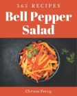 365 Bell Pepper Salad Recipes: Welcome to Bell Pepper Salad Cookbook Cover Image