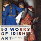 50 Works of Irish Art You Need to Know Cover Image