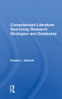 Computerized Literature Searching: Research Strategies and Databases Cover Image