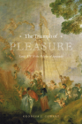 The Triumph of Pleasure: Louis XIV and the Politics of Spectacle Cover Image