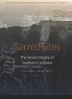 Sacred Sites: The Secret History of Southern California Cover Image