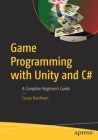 Game Programming with Unity and C#: A Complete Beginner's Guide Cover Image
