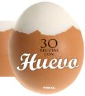 30 recetas con huevo (Cocina con forma) Cover Image
