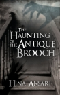 The Haunting of the Antique Brooch Cover Image