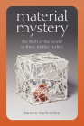 Material Mystery: The Flesh of the World in Three Mythic Bodies Cover Image