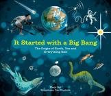 It Started with a Big Bang: The Origin of Earth, You and Everything Else Cover Image
