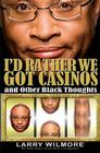 I'd Rather We Got Casinos: And Other Black Thoughts Cover Image