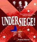 Under Siege!: Three Children at the Civil War Battle for Vicksburg Cover Image