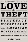Love and Theft: Blackface Minstrelsy and the American Working Class (Race and American Culture) Cover Image