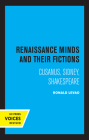 Renaissance Minds and Their Fictions: Cusanus, Sidney, Shakespeare Cover Image
